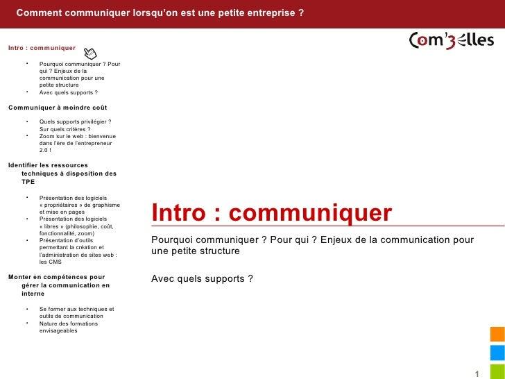 Comment communiquer lorsqu'on est une petite entreprise ?Intro : communiquer     •   Pourquoi communiquer ? Pour         q...