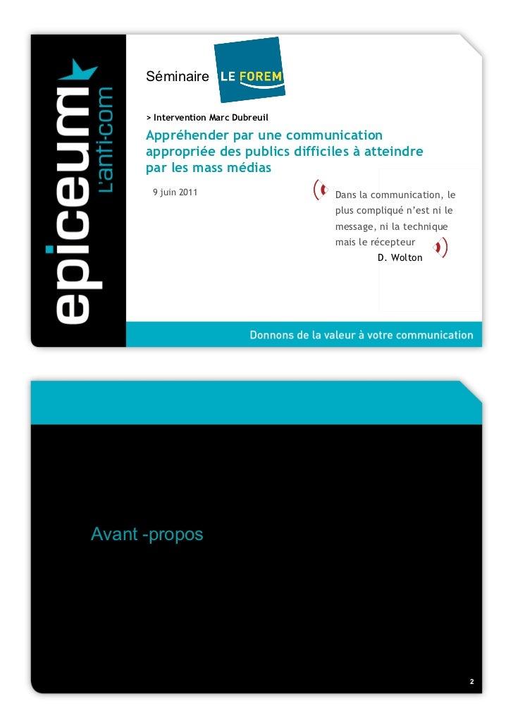 Séminaire Le Forem      > Intervention Marc Dubreuil      Appréhender par une communication      appropriée des publics di...