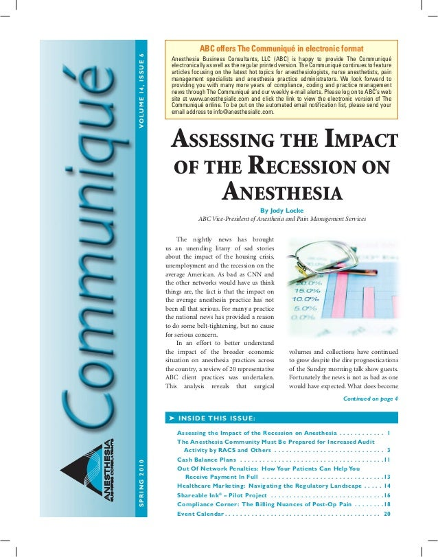 SPRING2010	VOLUME14,ISSUE6 ANESTHESIA BUSINESSCONSULTANTS 	 The nightly news has brought us an unending litany of sad stor...