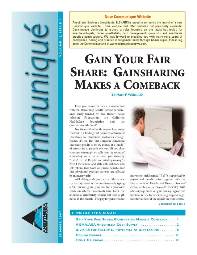 ANESTHESIAANESTHESIA BUSINESSCONSULTANTSBUSINESSCONSULTANTS GAIN YOUR FAIR SHARE: GAINSHARING MAKES A COMEBACK . . . . 1 M...