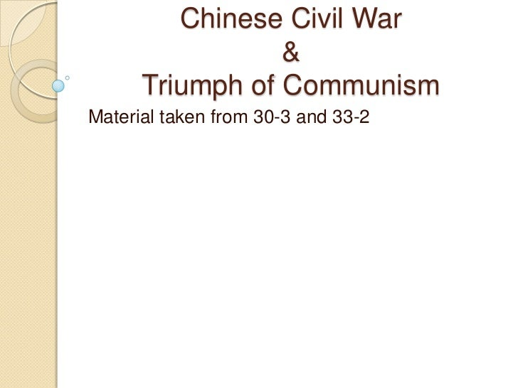 Chinese Civil War & Triumph of Communism<br />Material taken from 30-3 and 33-2<br />