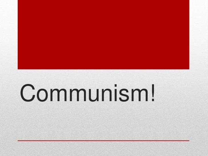 Communism!