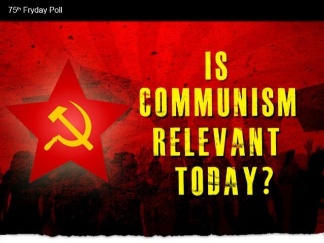 Is Communism Relevant Today?