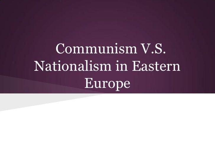 Communismvs.nationalismin easterneuropeslides