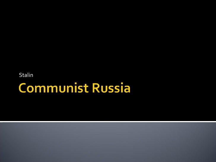 Communist Russia - Stalin