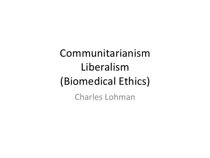 PHI 204 - Ethical Issues in Health Care: Communitarianism, Liberalism