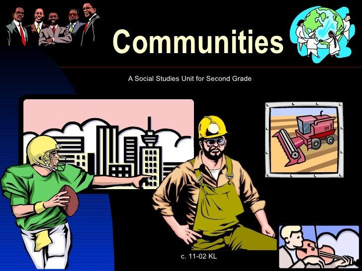 Communities A Social Studies Unit for Second Grade c. 11-02 KL