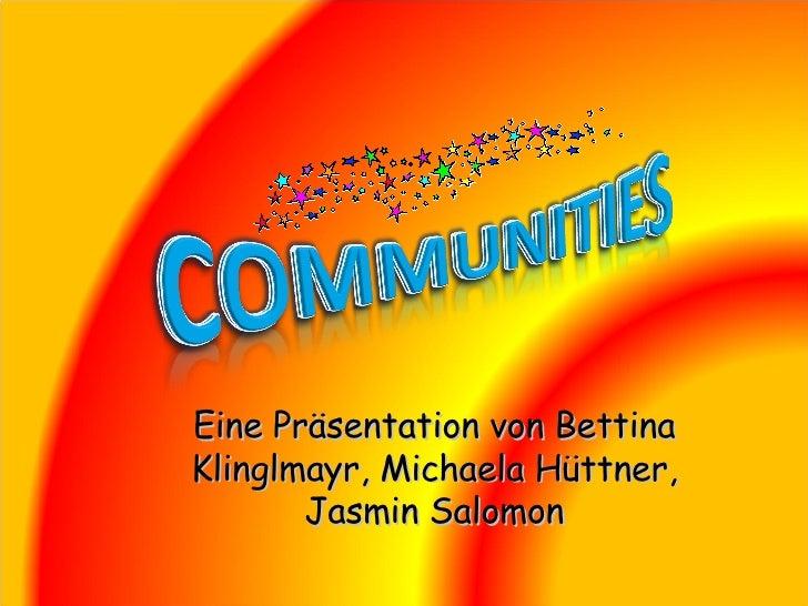 Eine Präsentation von Bettina Klinglmayr, Michaela Hüttner, Jasmin Salomon