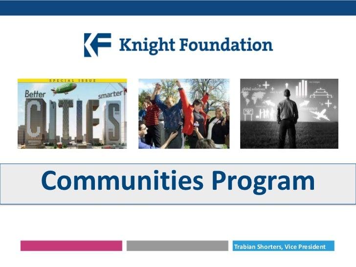 Knight Foundation's Communities Program - Strategy Presentation