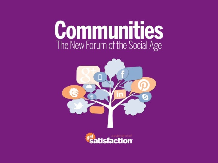CommunitiesThe New Forum of the Social Age                a publication of