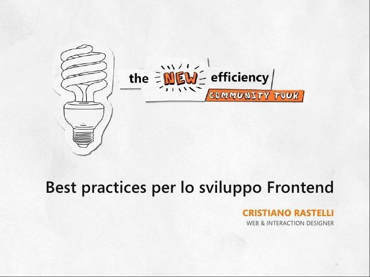 Best practices per lo sviluppo Frontend                           CRISTIANO RASTELLI                            WEB & INTE...