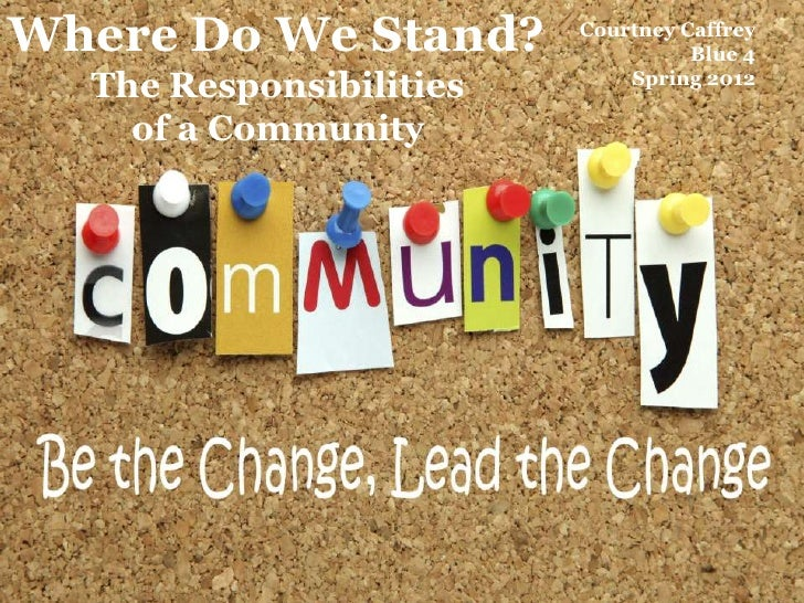 Where Do We Stand?       Courtney Caffrey                                   Blue 4  The Responsibilities       Spring 2012...