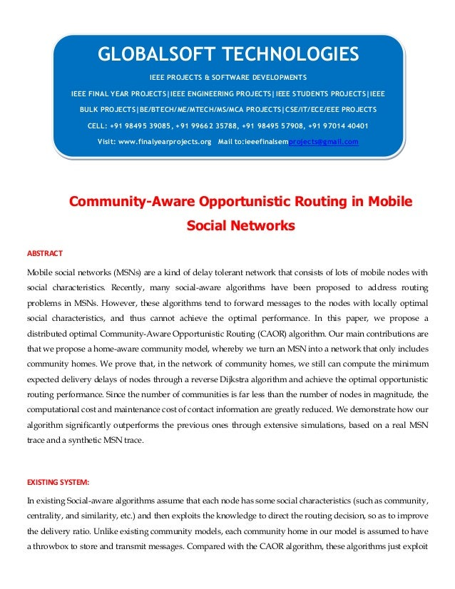 Community-Aware Opportunistic Routing in Mobile Social Networks ABSTRACT Mobile social networks (MSNs) are a kind of delay...