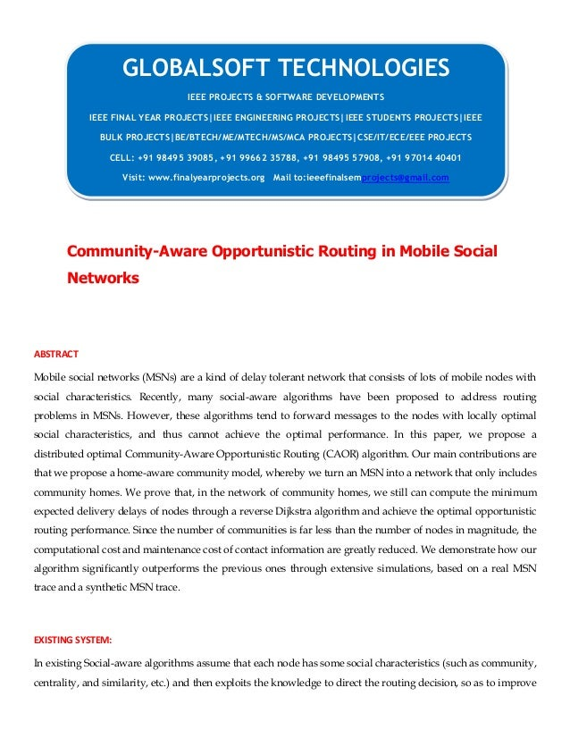 DOTNET 2013 IEEE MOBILECOMPUTING PROJECT Community aware opportunistic routing in mobile social network