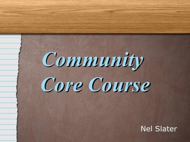 Community  Core Course Nel Slater