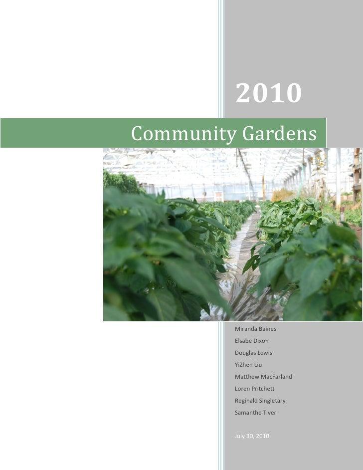 2010Community Gardens         Miranda Baines         Elsabe Dixon         Douglas Lewis         YiZhen Liu         Matthew...