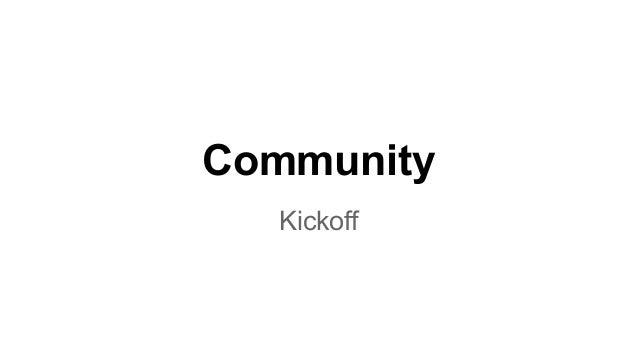 Community Kickoff