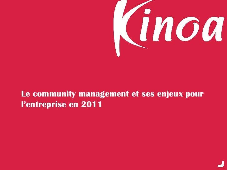 Le community management et ses enjeux pourl'entreprise en 2011