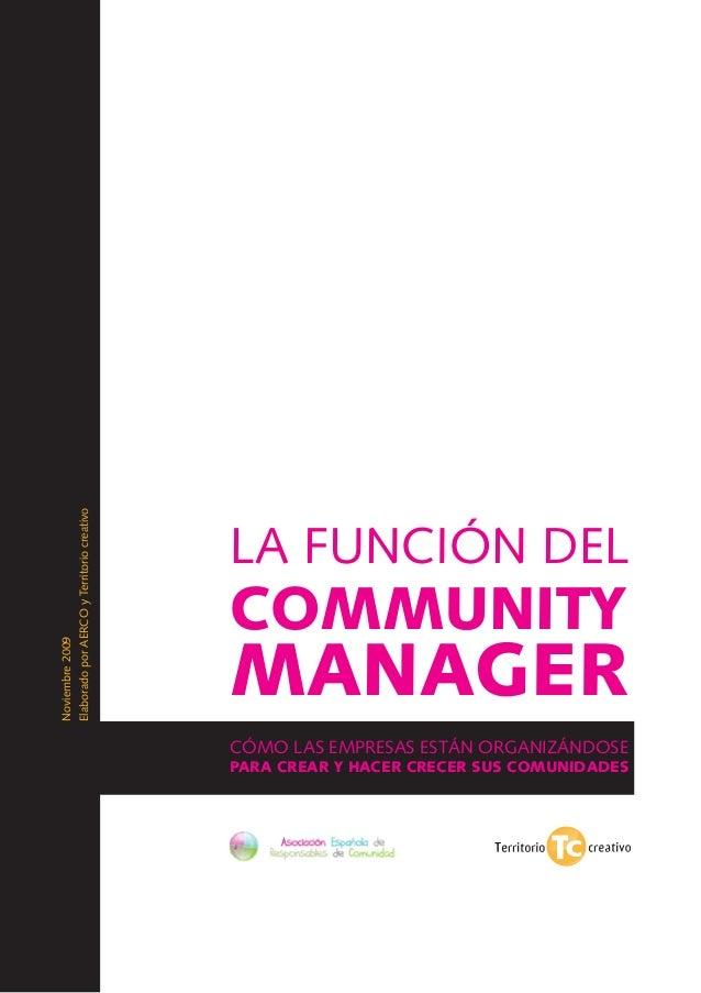 Noviembre 2009 Elaborado por AERCO y Territorio creativo  La función del  Community  Manager Cómo las empresas están organ...