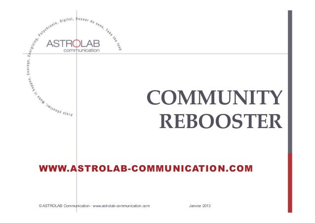 COMMUNITY                                                          REBOOSTER	WWW.ASTROLAB-COMMUNICATION.COM               ...