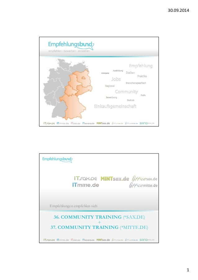 30.09.2014  1  Empfehlungen empfehlen sich  36. COMMUNITY TRAINING (*SAX.DE)  +  37. COMMUNITY TRAINING (*MITTE.DE)