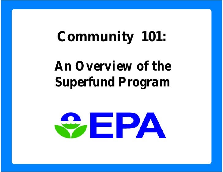 Community 101:  An Overview of the Superfund Program