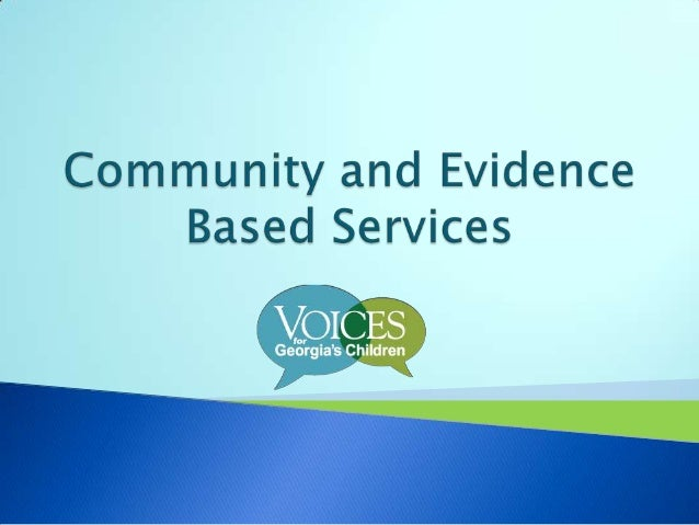 Community and evidence based services 6-19-13