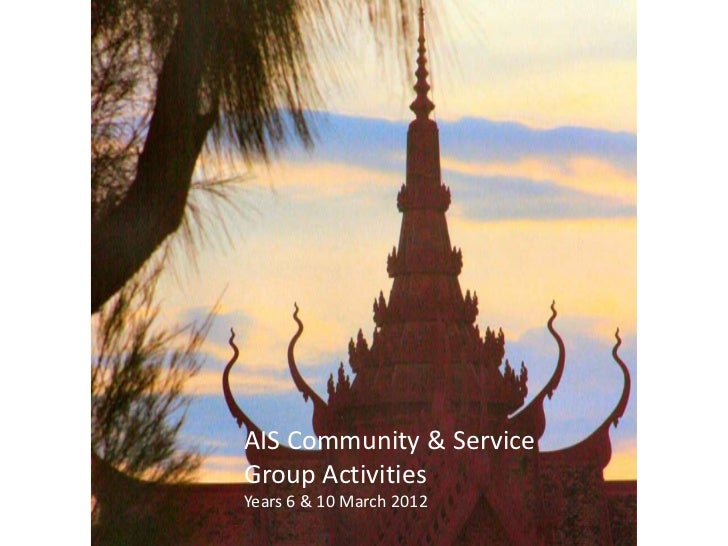 AIS Community & ServiceGroup ActivitiesYears 6 & 10 March 2012