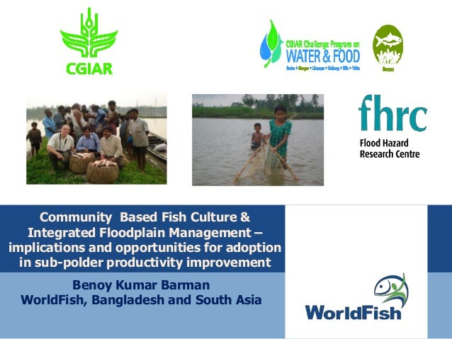 Community Based Fish Culture & Integrated Floodplain Management – implications and opportunities for adoption in sub-polde...