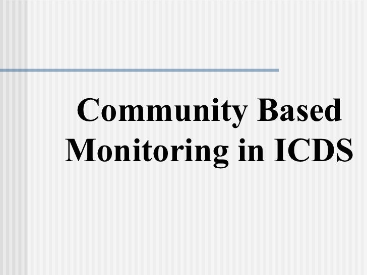 Community BasedMonitoring in ICDS