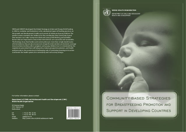WHO and UNICEF developed the Global Strategy on Infant and Young Child Feedingin 2002 to revitalize world attention to the...