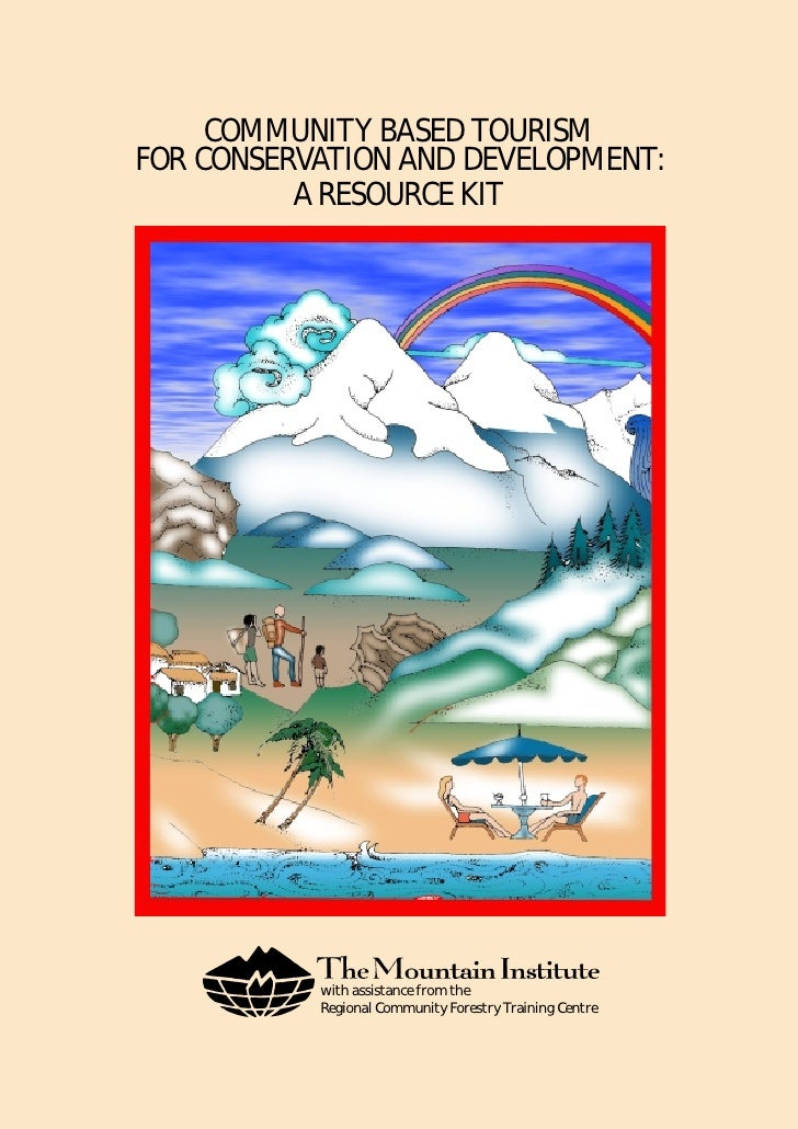COMMUNITY BASED TOURISM FOR CONSERVATION AND DEVELOPMENT : Recource Kit