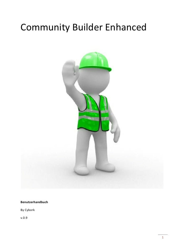 Community Builder Enhanced     Benutzerhandbuch  By Cybork  v.0.9                                  1