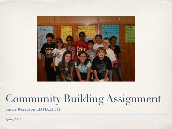Community Building AssignmentJanice Bezanson EDTECH 541Spring 2011