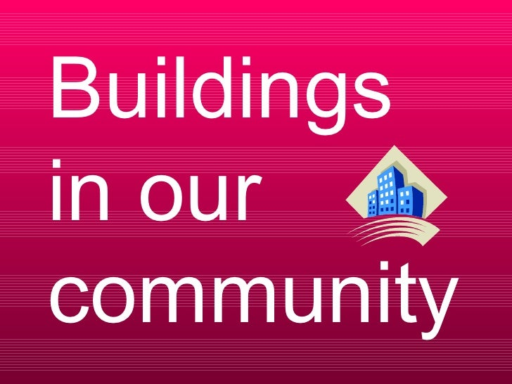 2 Buildings in Our Community