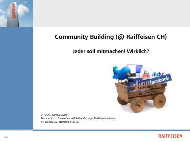 Community Building (@ Raiffeisen CH)                                  Jeder soll mitmachen! Wirklich?          2. Social M...