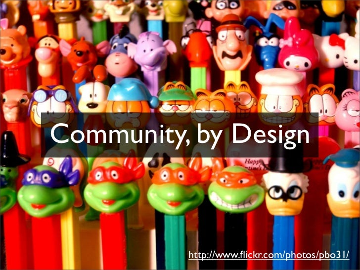 Community, by Design              http://www.flickr.com/photos/pbo31/