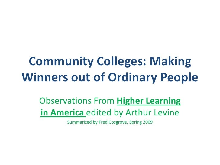 Community Colleges: Making Winners out of Ordinary People<br />Observations From Higher Learning in America edited by Arth...