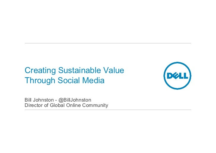 Creating Sustainable ValueThrough Social MediaBill Johnston - @BillJohnstonDirector of Global Online Community