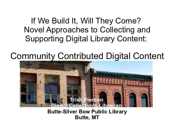 If We Build It, Will They Come?  Novel Approaches to Collecting and Supporting Digital Library Content:  Community Contrib...