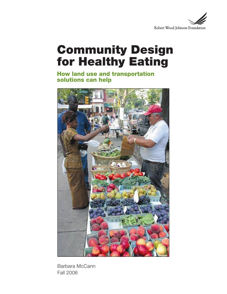 Community Designfor Healthy EatingHow land use and transportationsolutions can helpBarbara McCannFall 2006
