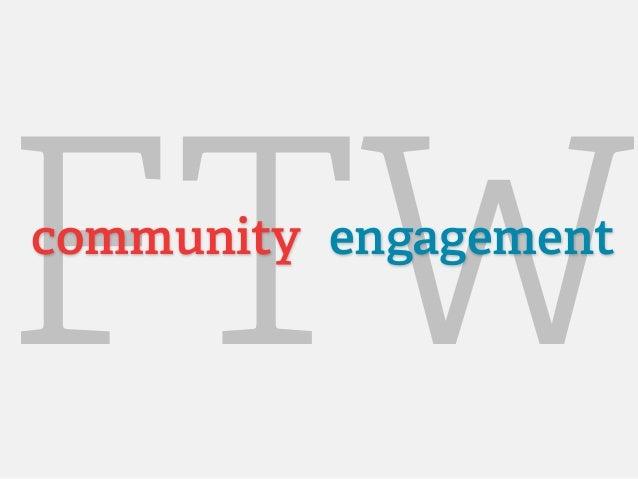 Community Engagement FTW