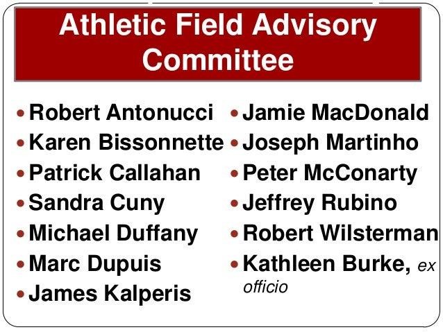 Athletic Field Advisory Committee  Robert Antonucci  Karen Bissonnette  Patrick Callahan  Sandra Cuny  Michael Duffan...
