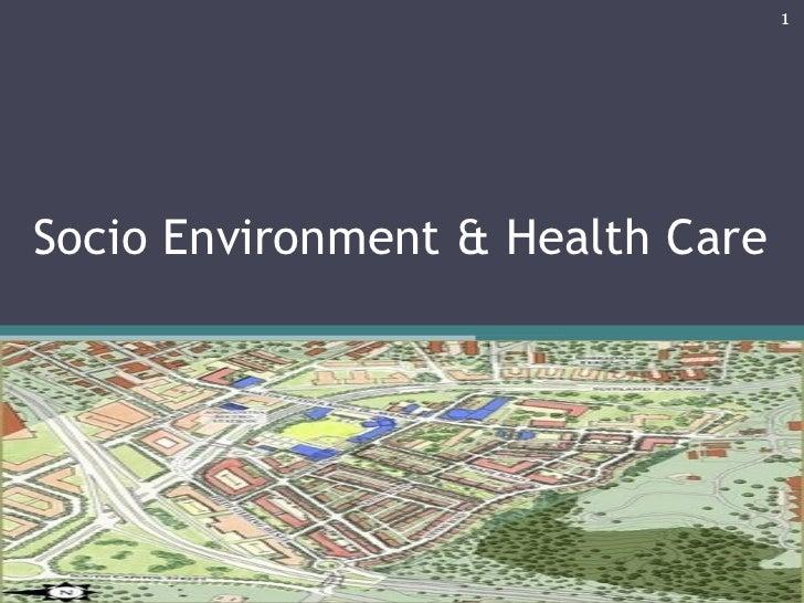 Socio Environment & Health Care