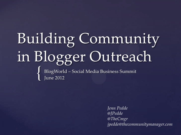 Building Communityin Blogger Outreach  {   BlogWorld – Social Media Business Summit      June 2012                        ...