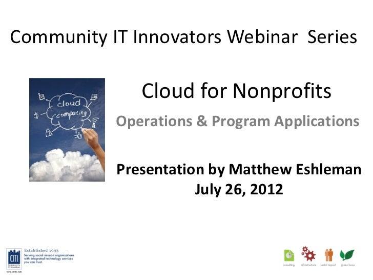Community IT Innovators Webinar - Cloud for Nonprofits 072612