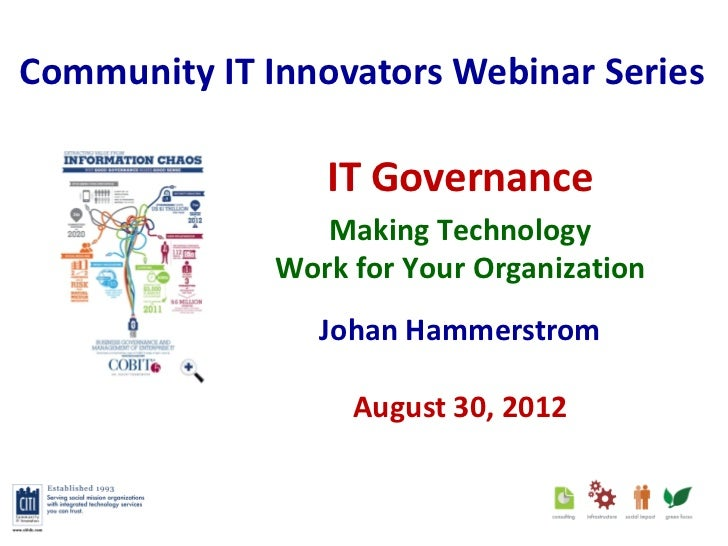 Community IT Innovators Webinar Series                 IT Governance                 Making Technology              Work f...