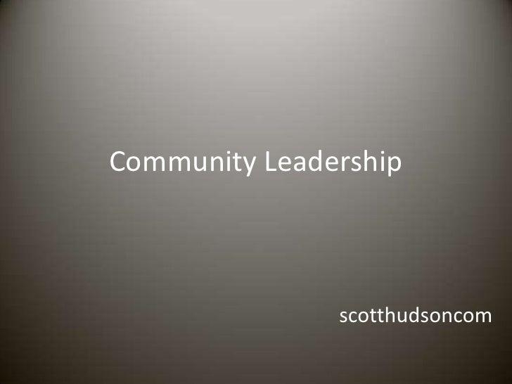 Community Leadership               scotthudsoncom