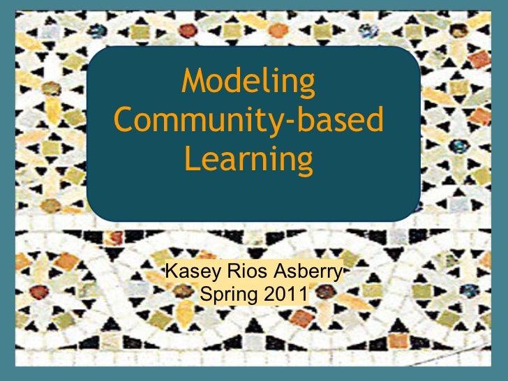 Modeling Community-Based Learning