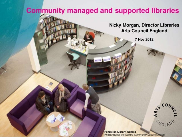 Community managed and supported libraries                        Nicky Morgan, Director Libraries                         ...